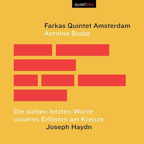 Haydn Sieben letzten Worte - Farkas Quintet ( + Antoine Bodar)